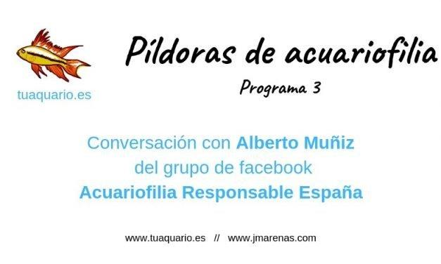 Píldoras de acuariofilia 3: Acuariofilia Responsable España